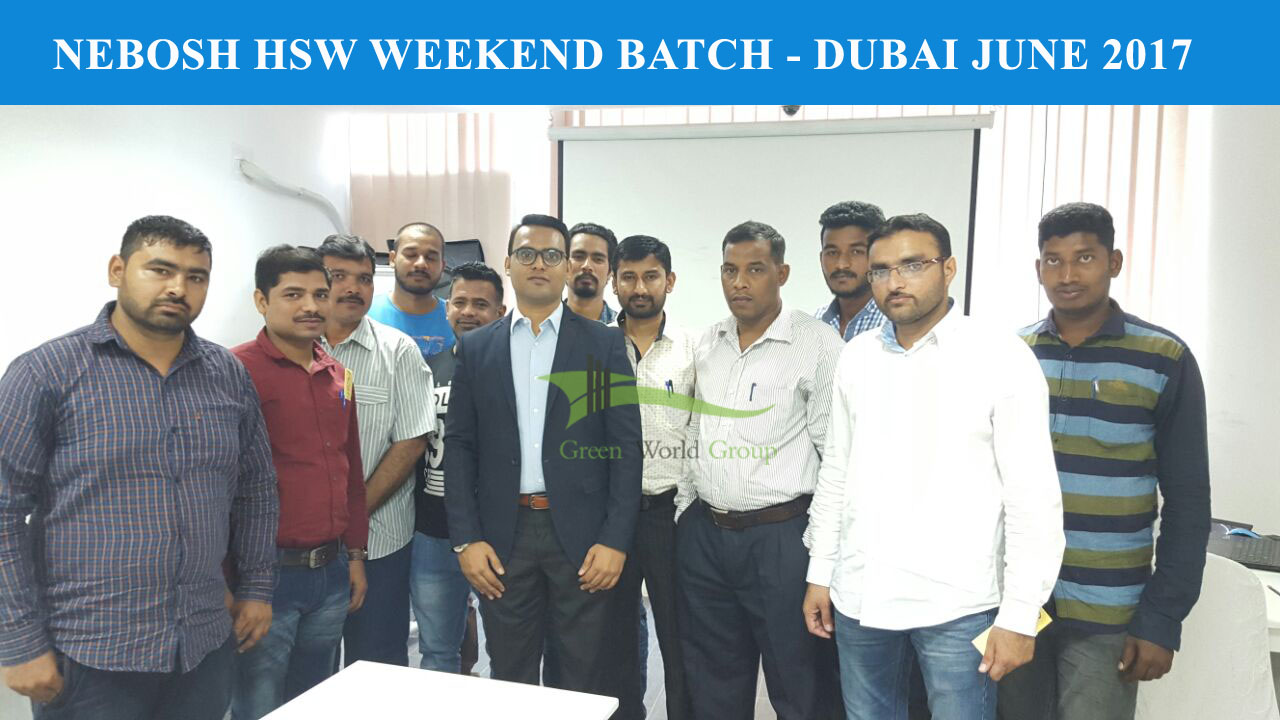 GWG - DXB - NEBOSH HSW WEEKEND BATCH - JUNE 2017 - TUTOR Mr. SHAMROSE
