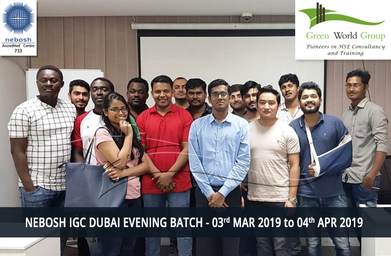 NEBOSH IGC DUBAI EVENING BATCH - 03rd MAR 2019 TO 04th APR 2019